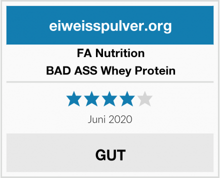 FA Nutrition BAD ASS Whey Protein Test