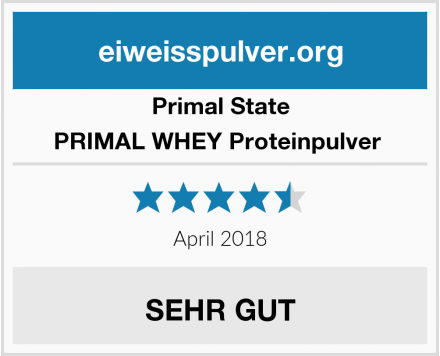 Primal State PRIMAL WHEY Proteinpulver  Test