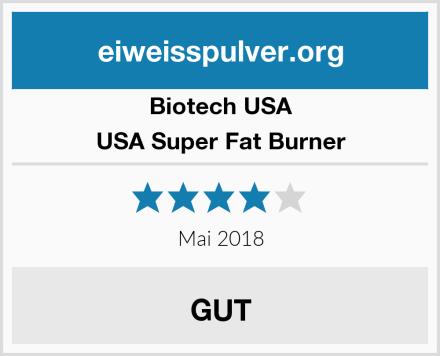 BioTech USA USA Super Fat Burner Test