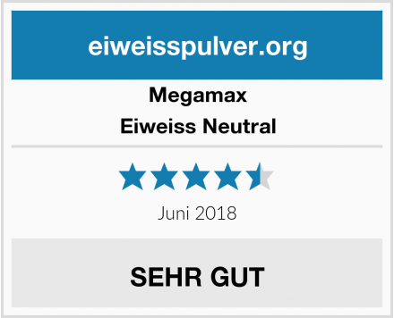 Megamax Eiweiss Neutral Test