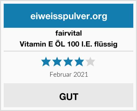 fairvital Vitamin E ÖL 100 I.E. flüssig Test