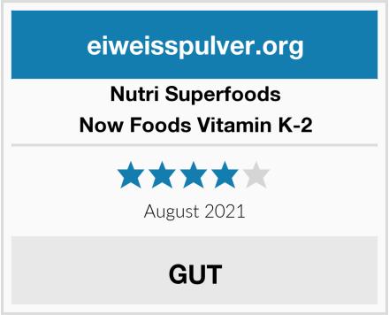 Nutri Superfoods Now Foods Vitamin K-2 Test