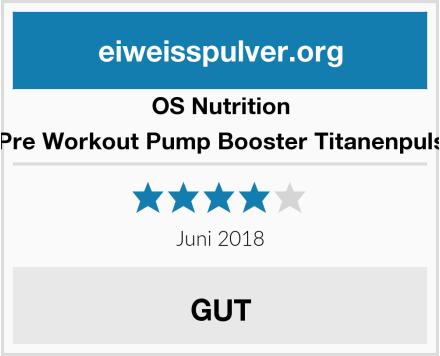 OS Nutrition Pre Workout Pump Booster Titanenpuls Test