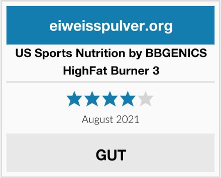 US Sports Nutrition by BBGENICS HighFat Burner 3 Test