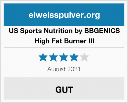 US Sports Nutrition by BBGENICS High Fat Burner III Test