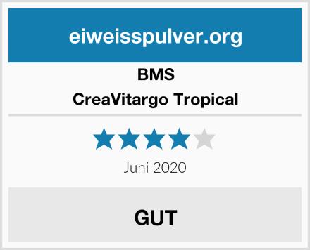 BMS CreaVitargo Tropical Test