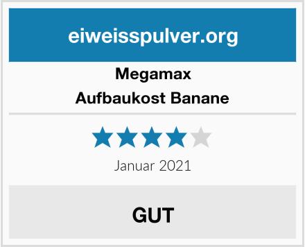 Megamax Aufbaukost Banane Test